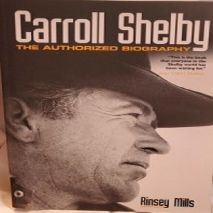 Carroll Shelby – The Authorized Biography