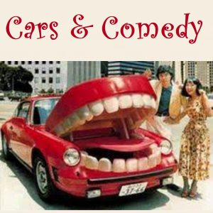 Cars and Comedy July